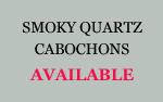 smoky Quartz Cabochons