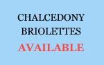 Chalcedony Birolettes