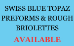 Swiss Blue Topaz Preforms & Rough Briolettes_0