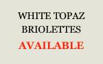 White Topaz Briolettes
